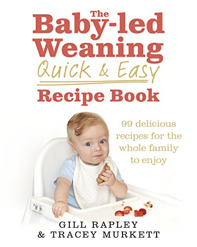 The Baby-led Weaning Quick and Easy Recipe Book por Gill Rapley