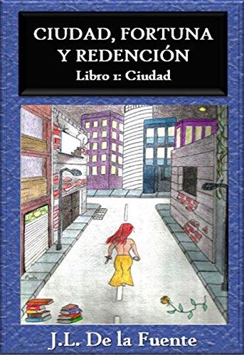 Ciudad, Fortuna y Redencion: Libro 1: Ciudad epub