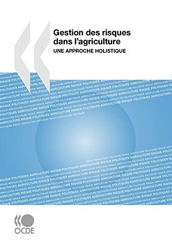 Gestion des risques dans l'agriculture: Une approche holistique (AGRIC ALIMENT E)