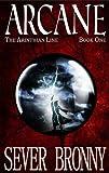 Arcane: Volume 1 (The Arinthian Line)