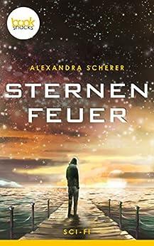Sternenfeuer (Kurzgeschichte) (Die 'booksnacks' Kurzgeschichten Reihe)