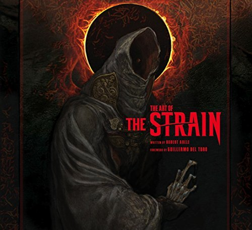 The Art of The Strain by Robert Abele (2016-06-17)