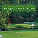 The Augusta National Golf Club: Alister MacKenzie's Masterpiece