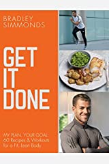 Get It Done: My Plan, Your Goal: 60 Recipes and Workout Sessions for a Fit, Lean Body Paperback