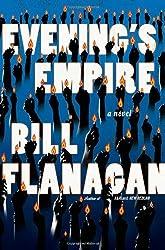 Evening's Empire by Bill Flanagan (2010-01-05)