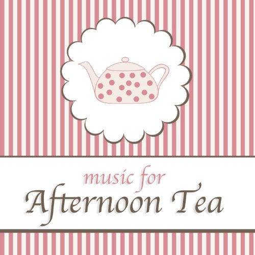 Music for Afternoon Tea