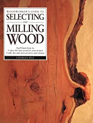 Woodworker's Guide to Selecting and Milling Wood