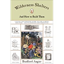 Wilderness Shelters: And How T