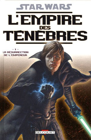 Star Wars, L'empire des ténèbres, Tome 1 : La Résurrection de l'Empereur par Tom Veitch, Cam Kennedy