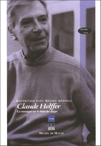 Claude Helffer : La musique sur le bout des doigts (1DVD)
