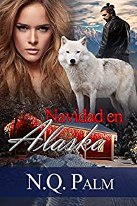 Navidad en Alaska: Trilogía Alaska 1 par NQ Palm