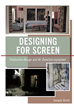 Designing for Screen: Production and Art Direction Explained by [Shorter, Georgina]