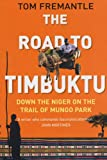 The Road to Timbuktu: Down the Niger on the Trail of Mungo Park