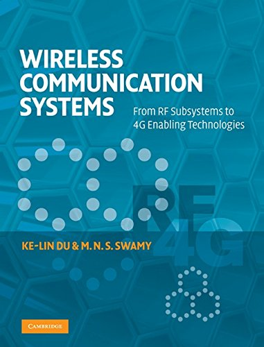 Wireless Communication Systems: From RF Subsystems to 4G Enabling Technologies por Ke-Lin Du