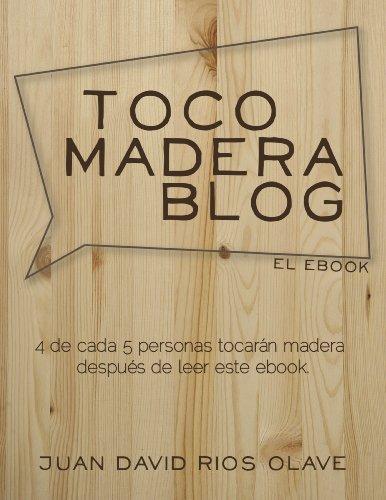 Toco Madera Blog - El Ebook (Spanish Edition) - Vidal-sammlung