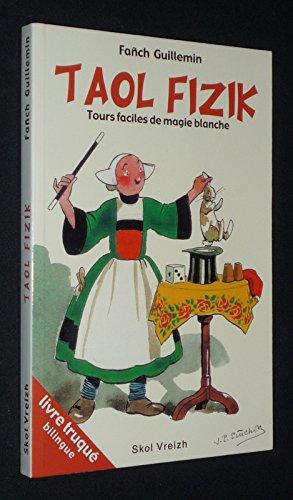 Taolfizik-Tours Faciles de Magie Blanche par Fanch Guillemin