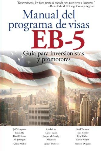 Manual del programa de visas EB-5: Guía para inversionistas y promotores (EB-5 Handbook Spanish Edition) por Ali Jahangiri