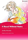 A ROYAL WITHOUT RULES (Harlequin comics)