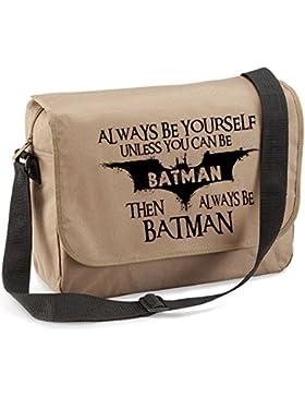 Always Be Batman-Unisex Lustige Witze Neuheit Eco Kuriertasche