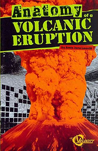 [(Anatomy of a Volcanic Eruption)] [By (author) Amie Leavitt] published on (July, 2012)