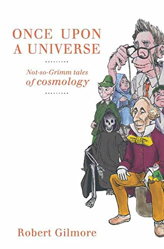 Once upon a Universe: Not So Grimm Tales of Cosmology