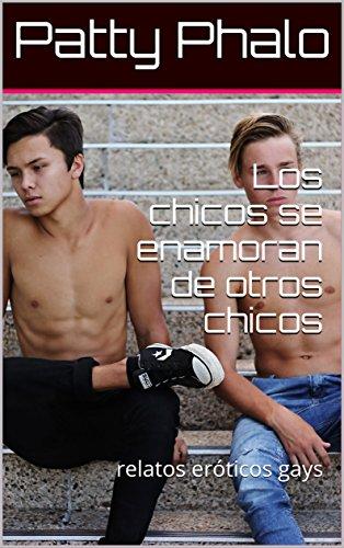 Los chicos se enamoran de otros chicos: relatos eróticos gays (Patty Phalo nº 4) por Patty Phalo