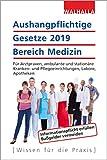 Aushangpflichtige Gesetze 2019 Bereich Medizin: Für Arztpraxen