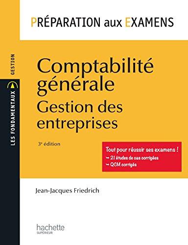 Préparation aux examens - Comptabilité générale: Gestion des entreprises par Jean-Jacques Friedrich