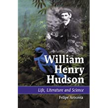 William Henry Hudson: Life, Literature and Science