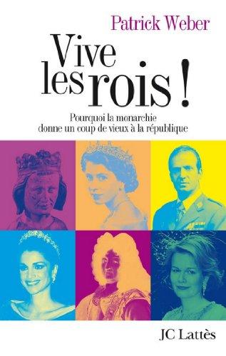 Vive les rois ! (Essais et documents) par Patrick Weber