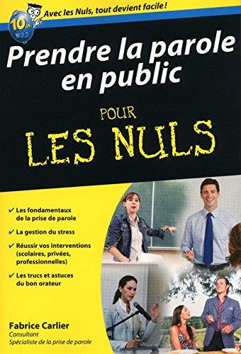 Prendre la parole en public Poche pour les Nuls par Fabrice CARLIER