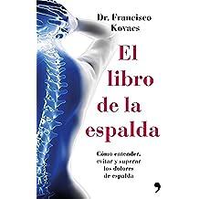 El libro de la espalda: Cómo entender, evitar y superar los dolores de espalda (Fuera de Colección)