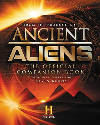 Ancient Aliens (R): The Official Companion Book por The Producers of Ancient Aliens