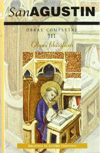 Obras completas de San Agustín. III: Obras filosóficas: 3 (NORMAL) por San Agustín
