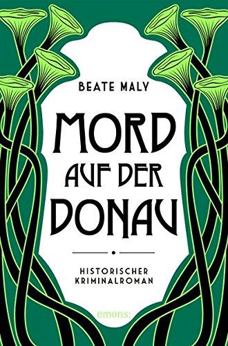 Maly, Beate: Mord auf der Donau