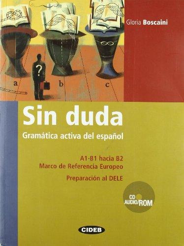 Sin Duda Gramatica activa del espanol : A1-B1 hacia B2, Marco de Referencia Europeo, Preparacion al DELE (1Cédérom) par G. BOSCAINI