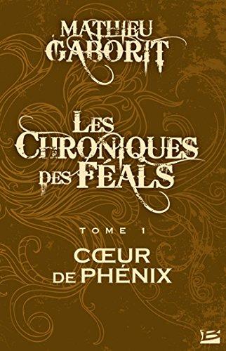 Coeur de Phénix: Les Chroniques des Féals, T1