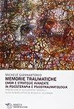 Scarica Libro Memorie traumatiche EMDR e strategie avanzate in psicoterapia e psicotraumatologia (PDF,EPUB,MOBI) Online Italiano Gratis