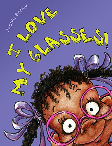 I Love My Glasses: www.joanieboneybooks.com (English Edition)