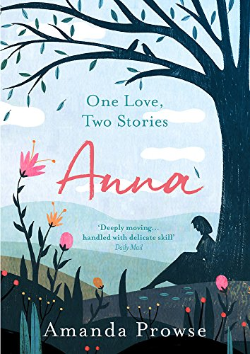 Anna: One Love, Two Stories: One Love, Two Stories (1) by [Prowse, Amanda]