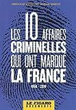 Les 10 grandes affaires criminelles qui ont marqué la France (1950-2010)