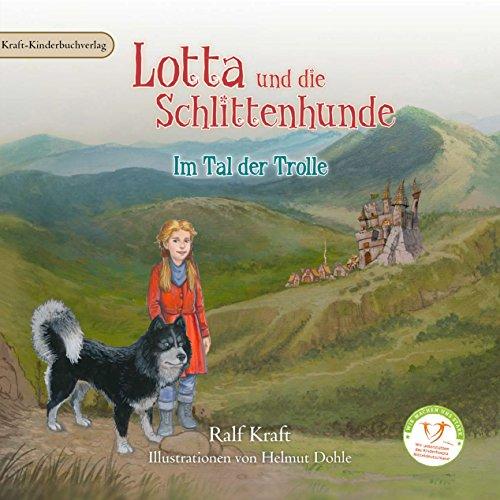 Lotta und die Schlittenhunde: Im Tal der Trolle/Band 2