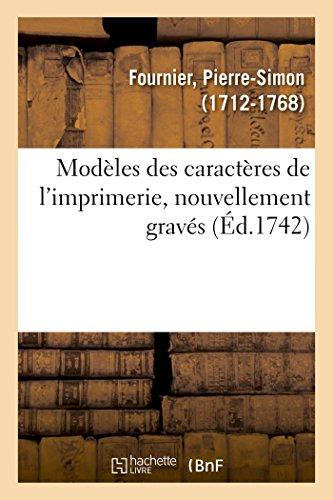 Modèles des caractères de l'imprimerie, nouvellement gravés par Pierre-Simon Fournier