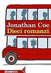 """DIECI ROMANZI DI JONATHAN COE In un unico eBook, tutti i romanzi che Jonathan Coe ha scritto prima di """"Numero undici"""". Un'occasione unica per scoprire la straordinaria voce dell'autore che Nick Hornby ha definito """"Il miglior scrittore della sua gener..."""