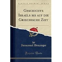Geschichte Israels bis auf die Griechische Zeit (Classic Reprint)
