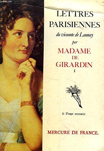 Lettres parisiennes du vicomte de Launay (Tome 1)