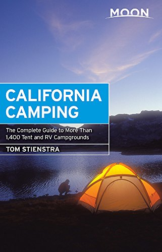 Moon California Camping: The Complete Guide to More Than 1,400 Tent and RV Campgrounds (Moon Outdoors) (California Camping-zelt)