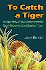 To Catch a Tiger by James Bennett (2016-03-01) Paperback