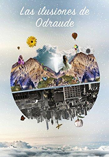 Las ilusiones de Odraude por Esther Santana Correa