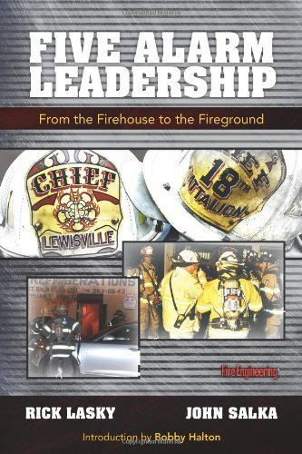 Five Alarm Leadership: From Firehouse to Fireground by Rick Lasky (2013-03-27)